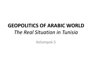 GEOPOLITICS OF ARABIC WORLD The Real Situation in Tunisia
