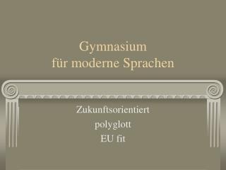 Gymnasium  f�r moderne Sprachen