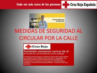 MEDIDAS DE SEGURIDAD AL CIRCULAR POR LA CALLE
