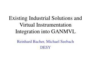 Existing Industrial Solutions and Virtual Instrumentation Integration into GANMVL