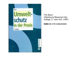 Fritz Baum Oldenbourg Wissensch.Vlg;  Auflage: 3., verb. Aufl. (1997)  ISBN-13:  978-3486263985
