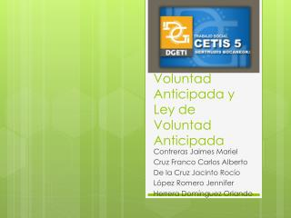 Voluntad Anticipada y Ley de Voluntad Anticipada