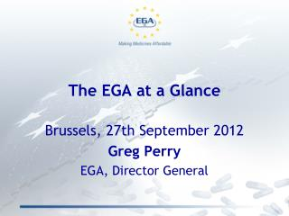 The EGA at a Glance