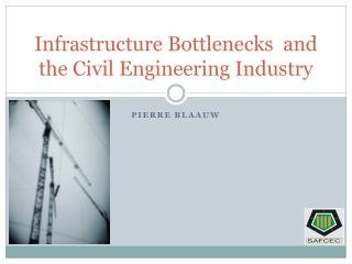 Infrastructure Bottlenecks  and the Civil Engineering Industry