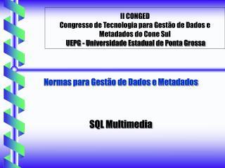 Normas para Gest�o de Dados e Metadados SQL Multimedia