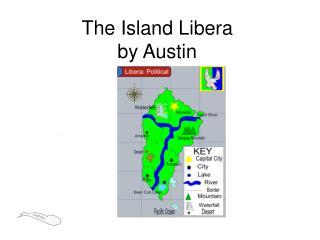 The Island Libera by Austin