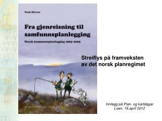 Innlegg på Plan- og kartdagar Loen, 19.april 2012