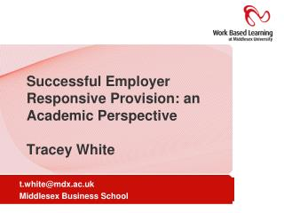 Successful Employer Responsive Provision: an Academic Perspective Tracey White
