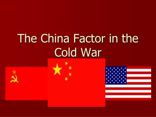 The China Factor in the Cold War