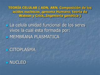 La celula unidad funcional de los seres vivos la cual esta formada por: MEMBRANA PLASMATICA