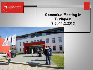 Comenius Meeting in Budapest  7.2.-14.2.2013