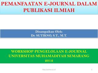 PEMANFAATAN E-JOURNAL DALAM PUBLIKASI ILMIAH