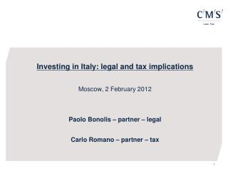 Investing in Italy: legal and tax implications  Moscow, 2 February 2012