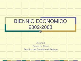 BIENNIO ECONOMICO 2002-2003