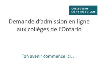 Demande d'admission en ligne aux collèges de  l'Ontario