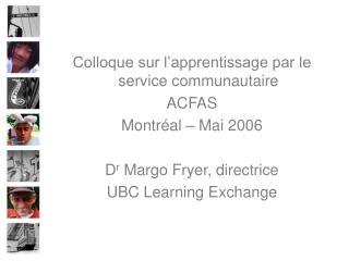 Colloque sur l'apprentissage par le service communautaire ACFAS Montréal – Mai 2006