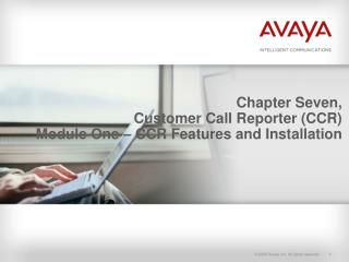 Chapter Seven, Customer Call Reporter (CCR) Module One – CCR Features and Installation