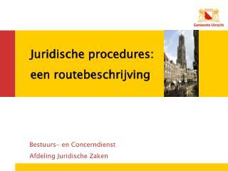 Juridische procedures: een routebeschrijving