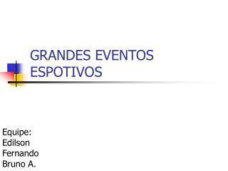 GRANDES EVENTOS ESPOTIVOS