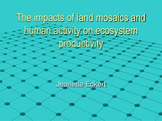 The impacts of land mosaics and human activity on ecosystem productivity