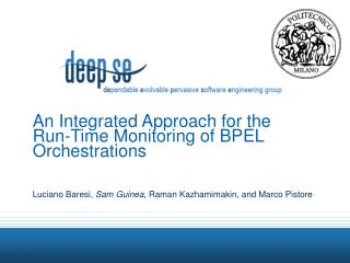 An Integrated Approach for the  Run-Time Monitoring of BPEL Orchestrations