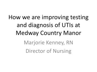 How we are improving testing and diagnosis of UTIs at Medway Country Manor