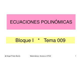 Bloque I   *   Tema 009