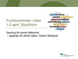 Funktionshinder i tiden  1-2 april, Stockholm Samling för social hållbarhet