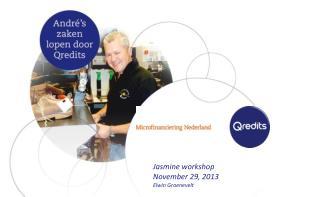 Jasmine workshop November 29, 2013 Elwin Groenevelt