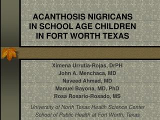 ACANTHOSIS NIGRICANS  IN SCHOOL AGE CHILDREN  IN FORT WORTH TEXAS