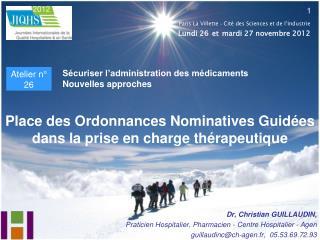 Place des Ordonnances Nominatives Guidées dans la prise en charge thérapeutique
