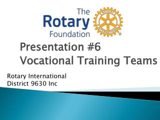 Presentation #6 Vocational Training Teams