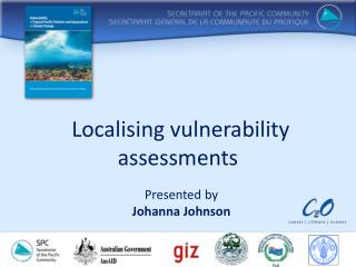 Localising vulnerability assessments