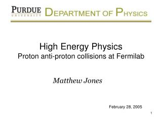 High Energy Physics  Proton anti-proton collisions at Fermilab