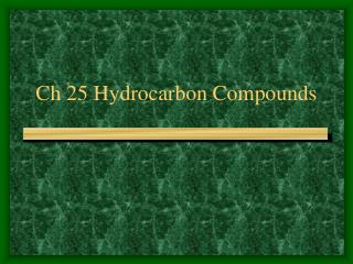 Ch 25 Hydrocarbon Compounds