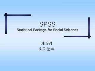 SPSS Statistical Package for Social Sciences