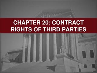 CHAPTER 20: CONTRACT RIGHTS OF THIRD PARTIES