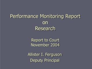 Performance Monitoring Report on  Research Report to Court November 2004