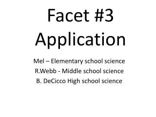 Facet #3 Application