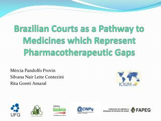 Brazilian Courts as a Pathway to Medicines which Represent Pharmacotherapeutic Gaps
