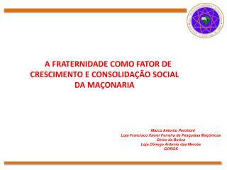 A FRATERNIDADE COMO FATOR DE CRESCIMENTO E CONSOLIDAÇÃO SOCIAL DA MAÇONARIA