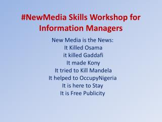 # NewMedia  Skills Workshop for Information Managers