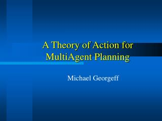 A Theory of Action for MultiAgent Planning