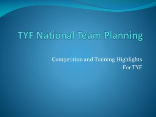 TYF National Team Planning