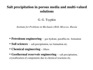 Petroleum engineering  – gas hydrate, paraffin etc. formation