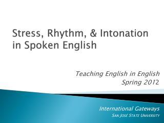 Stress, Rhythm, & Intonation in Spoken English