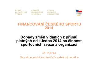 FINANCOVÁNÍ ČESKÉHO SPORTU 2014