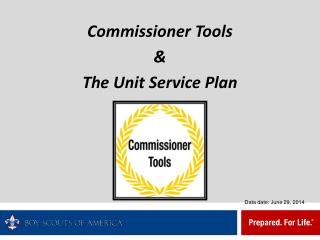 Commissioner Tools  & The Unit Service Plan