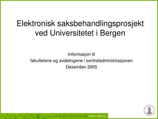 Elektronisk saksbehandlingsprosjekt ved Universitetet i Bergen