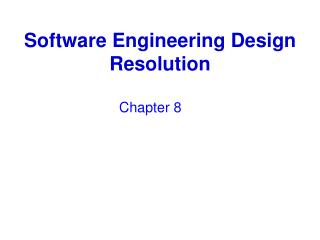 Software Engineering Design Resolution